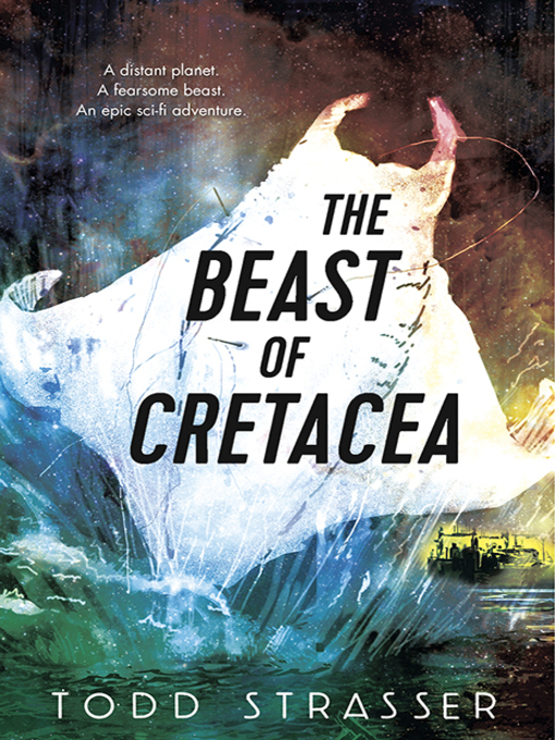 Title details for The Beast of Cretacea by Todd Strasser - Available