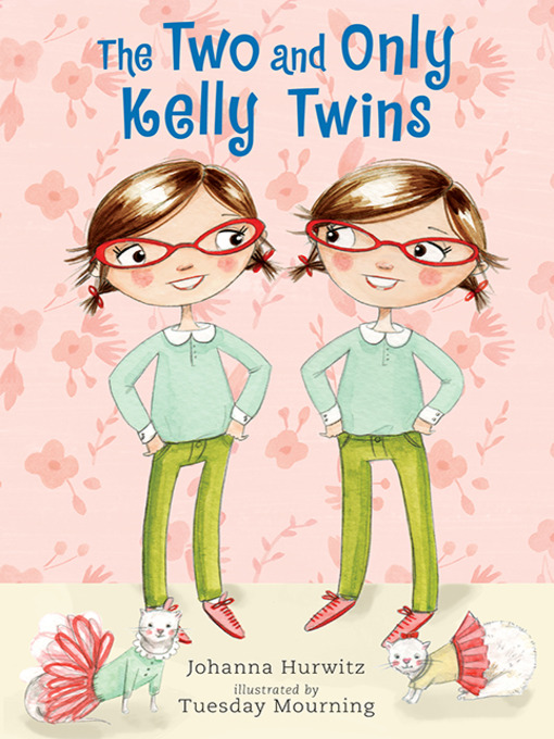 Title details for The Two and Only Kelly Twins by Johanna Hurwitz - Available
