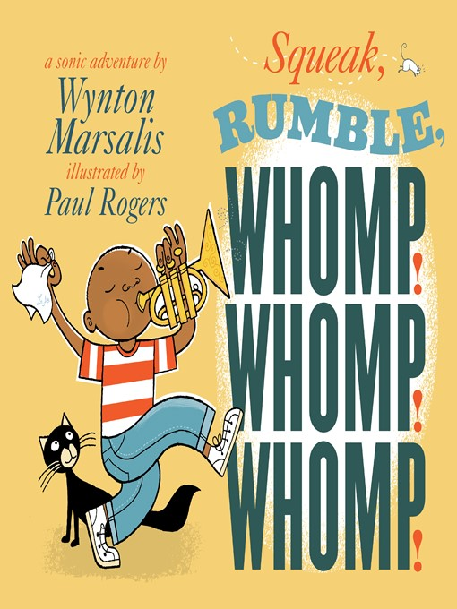 Title details for Squeak, Rumble, Whomp! Whomp! Whomp! by Wynton Marsalis - Wait list