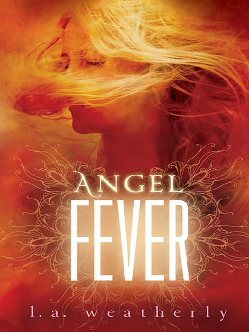 Title details for Angel Fever by L. A. Weatherly - Available