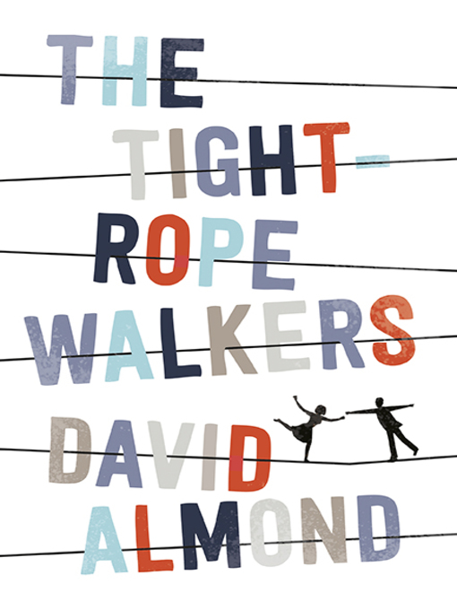 Title details for The Tightrope Walkers by David Almond - Wait list