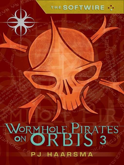 Title details for Wormhole Pirates on Orbis by P. J. Haarsma - Available