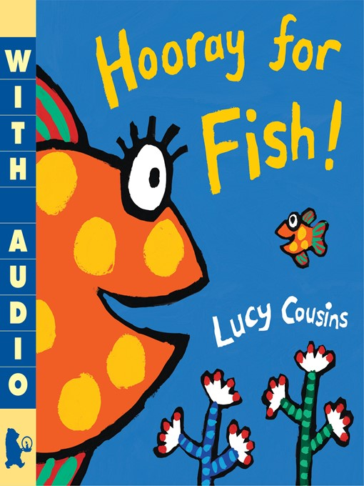 Title details for Hooray for Fish! by Lucy Cousins - Available
