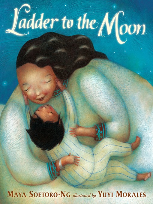 Title details for Ladder to the Moon by Maya Soetoro-Ng - Available