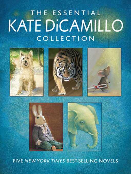 Title details for The Essential Kate DiCamillo Collection by Kate DiCamillo - Available