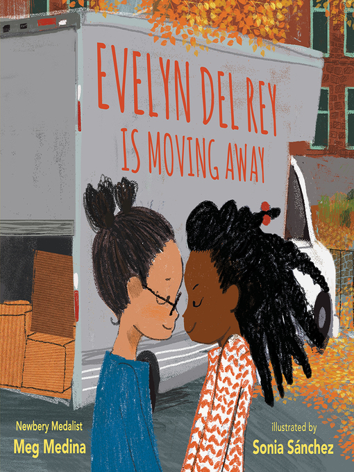Title details for Evelyn Del Rey Is Moving Away by Meg Medina - Available