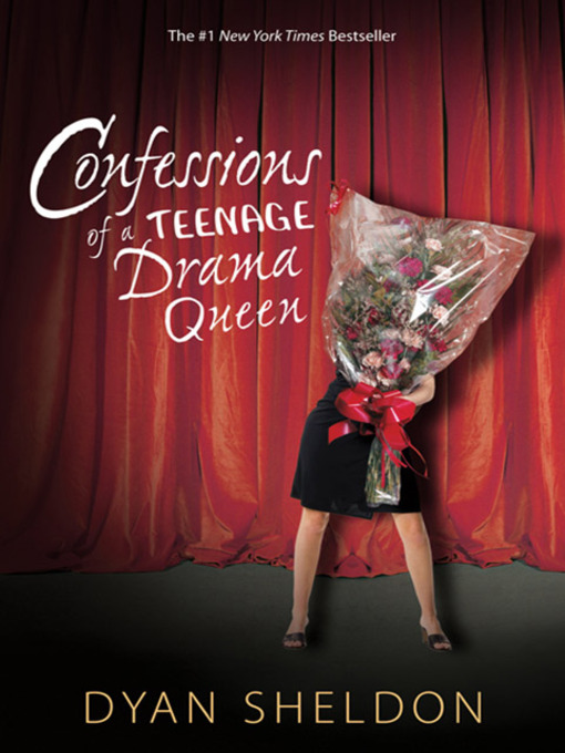 Title details for Confessions of a Teenage Drama Queen by Dyan Sheldon - Available