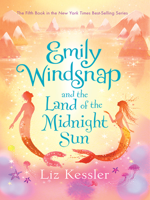 Title details for Emily Windsnap and the Land of the Midnight Sun by Liz Kessler - Available