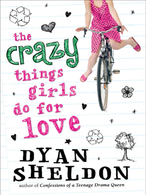 Title details for The Crazy Things Girls Do for Love by Dyan Sheldon - Available