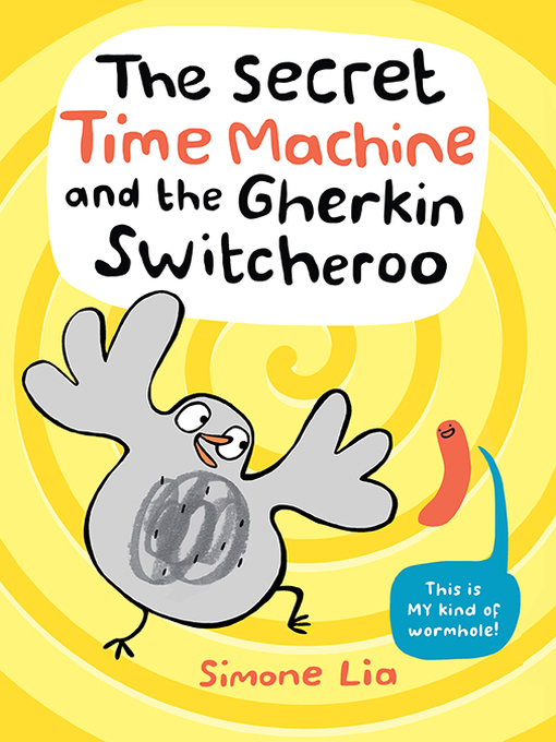 Title details for The Secret Time Machine and the Gherkin Switcheroo by Simone Lia - Available