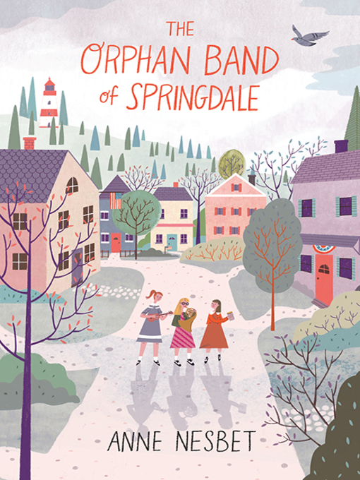 Title details for The Orphan Band of Springdale by Anne Nesbet - Available