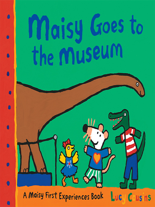 Title details for Maisy Goes to the Museum by Lucy Cousins - Available