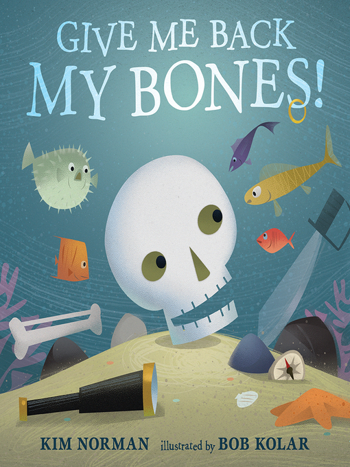 Title details for Give Me Back My Bones! by Kim Norman - Available