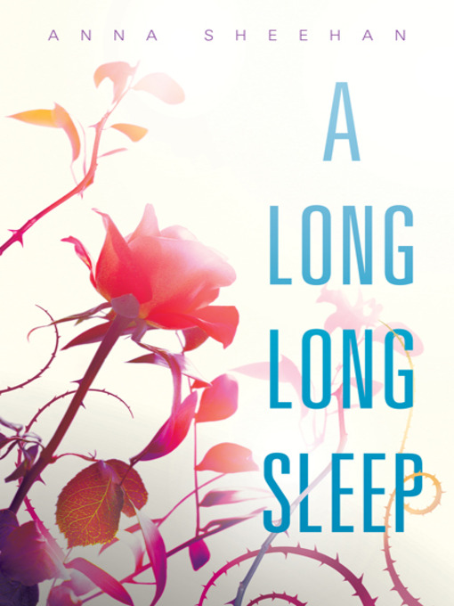 Title details for A Long, Long Sleep by Anna Sheehan - Available