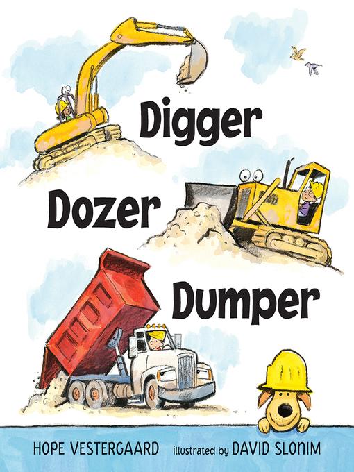 Title details for Digger, Dozer, Dumper by Hope Vestergaard - Available