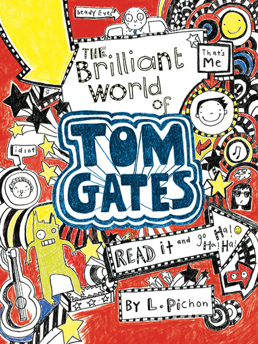 Title details for The Brilliant World of Tom Gates by L. Pichon - Available