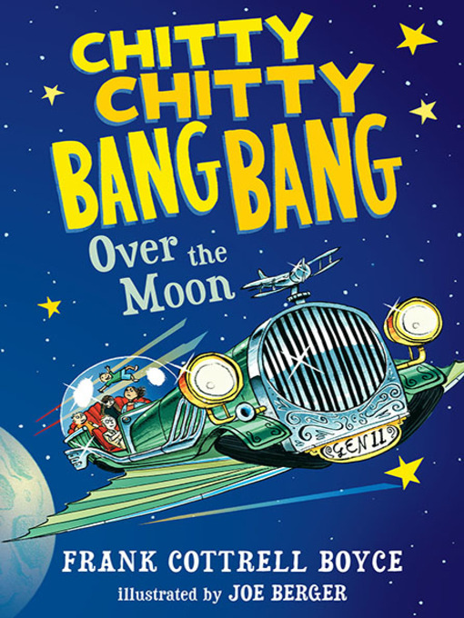 Title details for Chitty Chitty Bang Bang Over the Moon by Frank Cottrell Boyce - Available