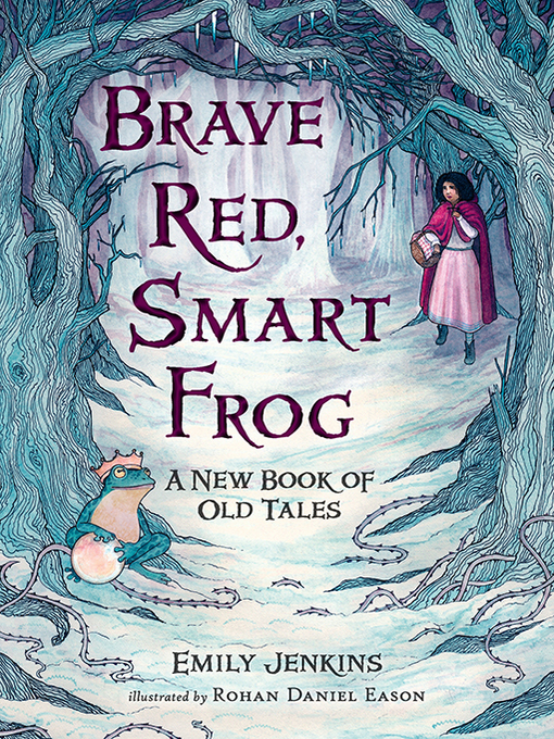 Title details for Brave Red, Smart Frog by Emily Jenkins - Wait list
