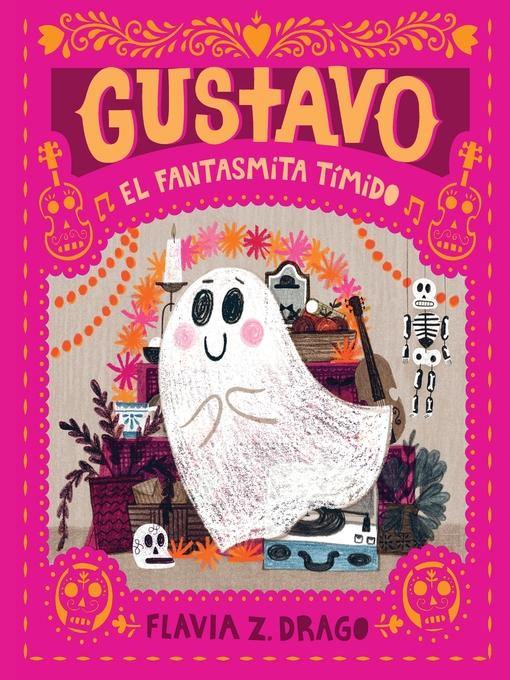 Title details for Gustavo, el fantasmita tímido by Flavia Z. Drago - Available