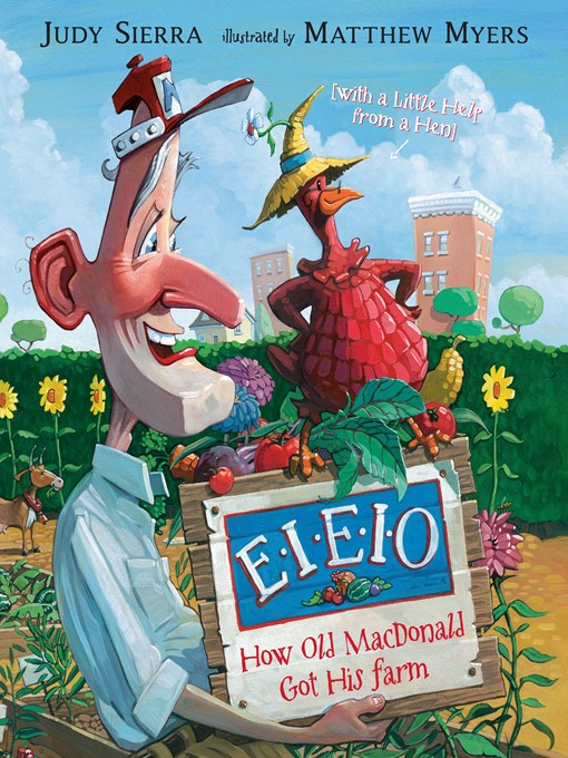 Title details for E-I-E-I-O How Old MacDonald Got His Farm (with a Little Help From a Hen) by Judy Sierra - Available