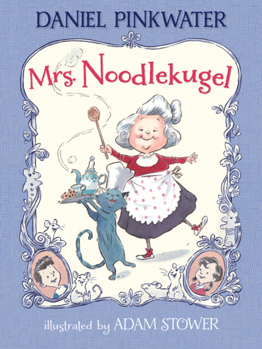 Title details for Mrs. Noodlekugel by Daniel Pinkwater - Available