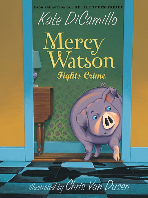 Title details for Mercy Watson Fights Crime by Kate DiCamillo - Wait list