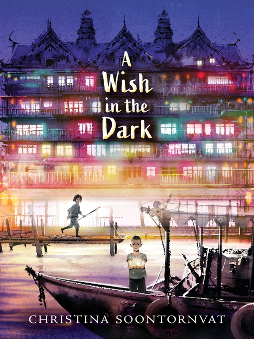 Title details for A Wish in the Dark by Christina Soontornvat - Available