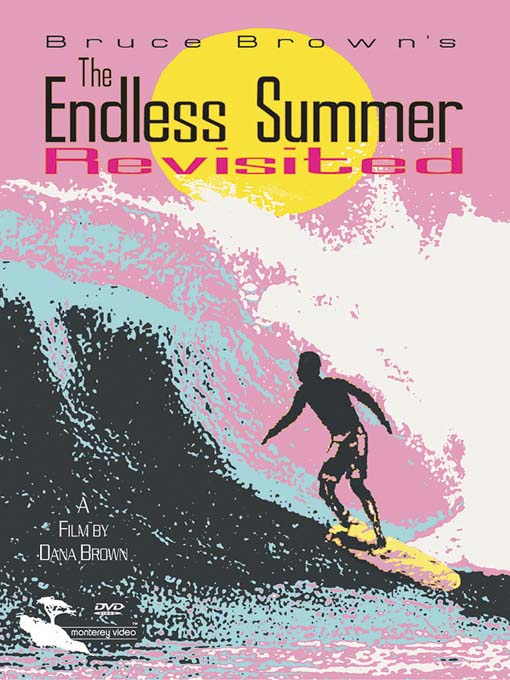 Title details for The Endless Summer Revisited by Bruce Brown - Available
