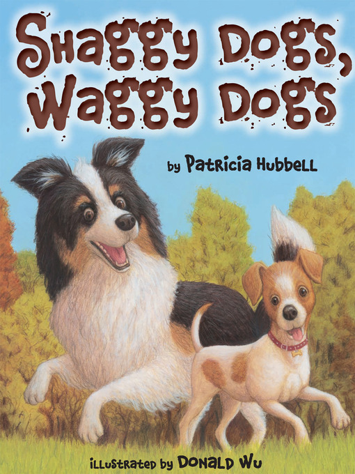 Title details for Shaggy Dogs, Waggy Dogs by Patricia Hubbell - Available