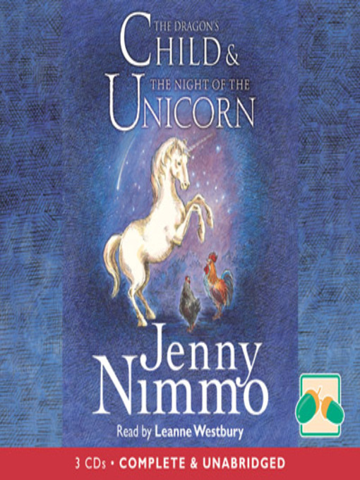 Title details for The Dragon's Child & The Night of the Unicorn by Jenny Nimmo - Wait list