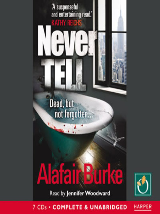 never tell by alafair burke Never tell audiobook written by alafair burke narrated by jennifer woodward get instant access to all your favorite books no monthly commitment listen online or offline with android, ios, web, chromecast, and google assistant.