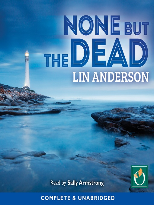 Title details for None But the Dead by Lin Anderson - Available