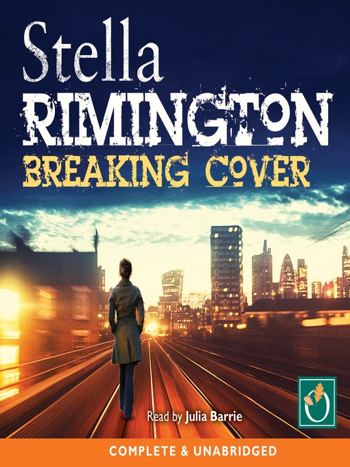Title details for Breaking Cover by Stella Rimington - Available