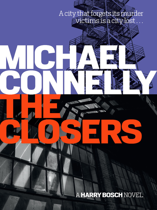 Title details for The Closers by Michael Connelly - Available