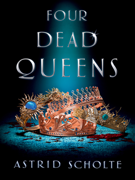 Title details for Four Dead Queens by Astrid Scholte - Available