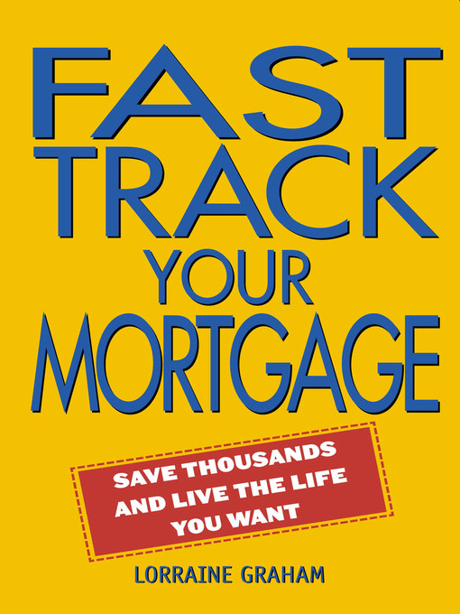 Title details for Fast Track Your Mortgage by Lorraine Graham - Available