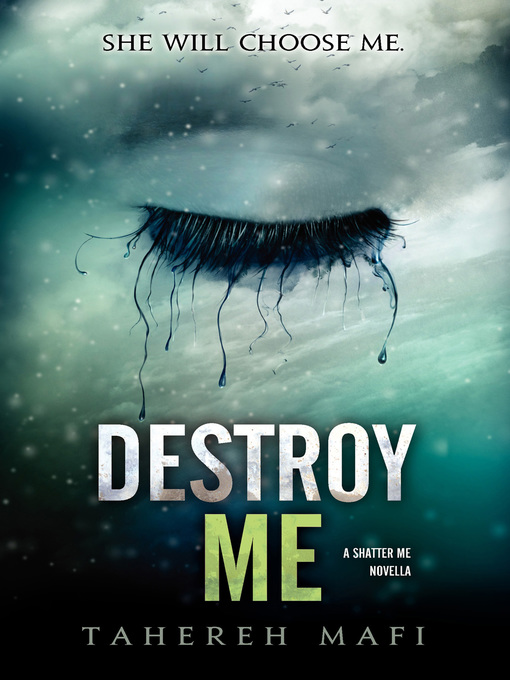 Title details for Destroy Me by Tahereh Mafi - Available