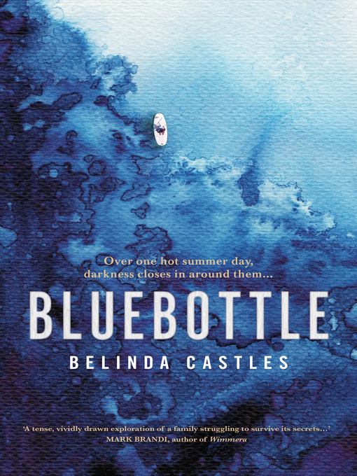 Title details for Bluebottle by Belinda Castles - Available