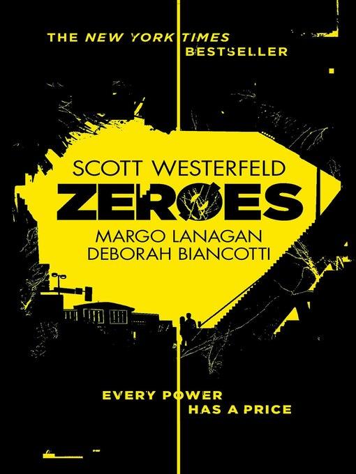 Title details for Zeroes by Scott Westerfeld - Wait list