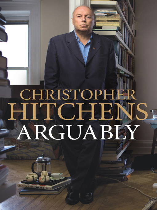 Title details for Arguably by Christopher Hitchens - Available