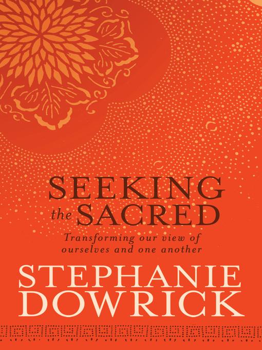 Title details for Seeking the Sacred by Stephanie Dowrick - Available