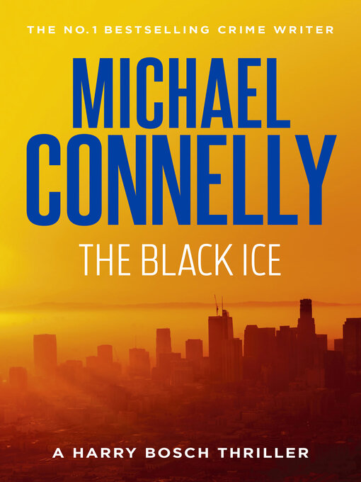 Title details for The Black Ice by Michael Connelly - Available