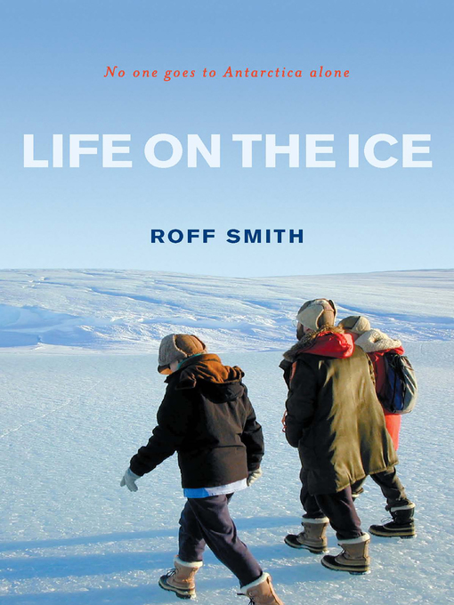 Title details for Life on the Ice by Roff Smith - Available