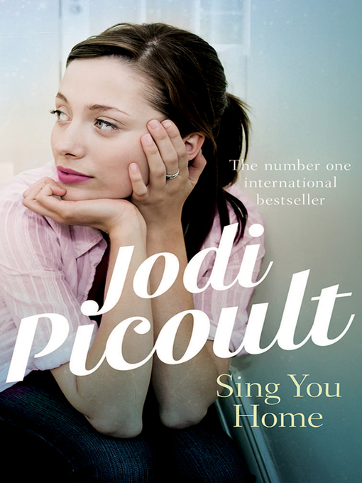 Title details for Sing You Home by Jodi Picoult - Available