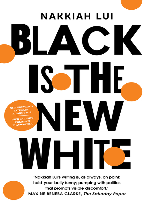 Title details for Black is the New White by Nakkiah Lui - Available