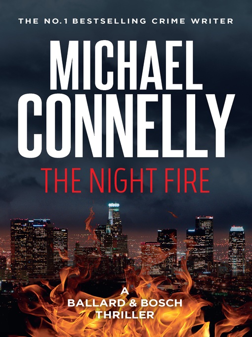 Title details for The Night Fire by Michael Connelly - Wait list