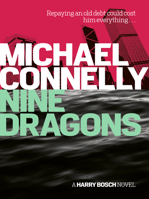 Title details for Nine Dragons by Michael Connelly - Available