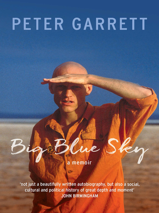 Title details for Big Blue Sky by Peter Garrett - Available