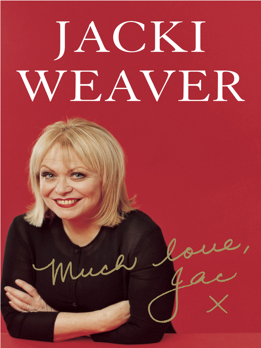 Title details for Much Love, Jac by Jacki Weaver - Available
