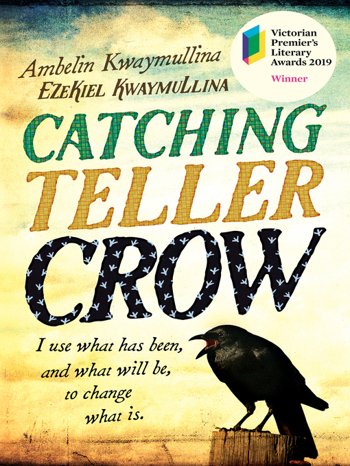 Title details for Catching Teller Crow by Ambelin Kwaymullina - Wait list